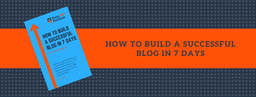 How to Build a Successful Blog in 7 Days
