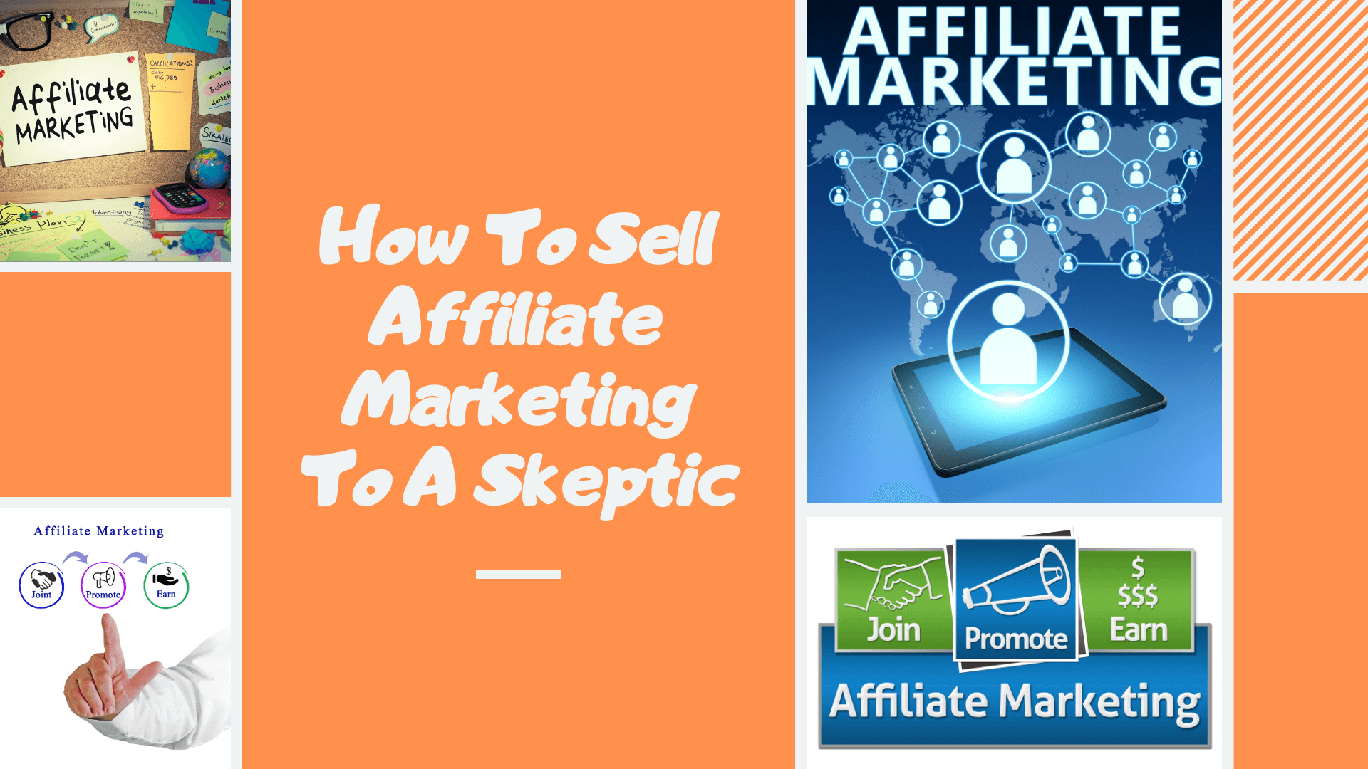 How To Sell Affiliate Marketing To A Skeptic