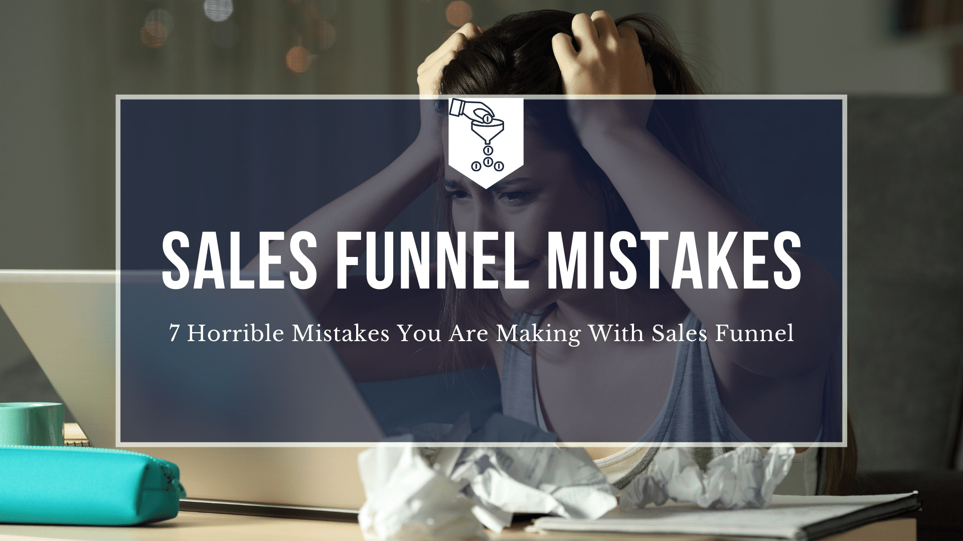 Sales Funnel Mistakes