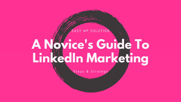 A Novice's Guide To LinkedIn Marketing